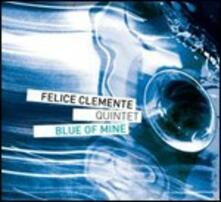 Blue of Mine - CD Audio di Felice Clemente