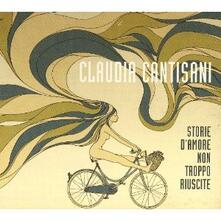Storie d'amore non troppo - CD Audio di Claudia Cantisani