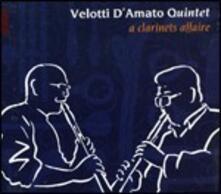 A Clarinets Affaire - CD Audio di Velotti D'Amato Quintet