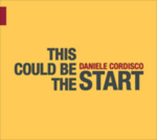 This Could Be the Start - CD Audio di Daniele Cordisco