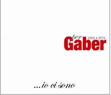 Io ci sono. Per Gaber 2003-2013 (Deluxe Edition - Tributo a Giorgio Gaber) - CD Audio + DVD