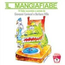 Il Mangiafiabe - CD Audio di Giovanni Caviezel,Barbara Villa