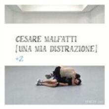 Una mia distrazione +2 - CD Audio di Cesare Malfatti