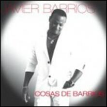 Cosas de barrios - CD Audio di Xavier Barrios
