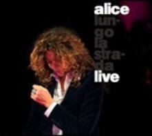 Lungo la strada. Live - CD Audio di Alice