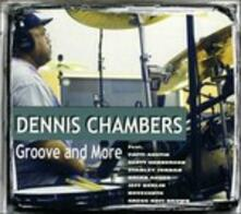 Groove and More - CD Audio di Dennis Chambers