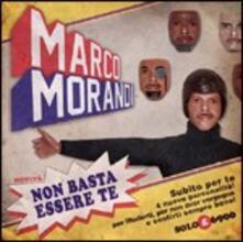 Non basta essere te - CD Audio di Marco Morandi