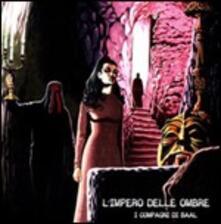 L'impero delle ombre - CD Audio di I Compagni di Baal