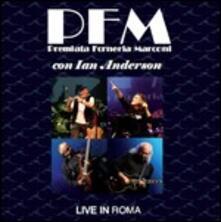 Live in Roma (feat. Ian Anderson) - CD Audio di Premiata Forneria Marconi