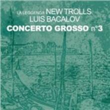 Concerto Grosso n.3 - CD Audio di Luis Bacalov,La Leggenda New Trolls