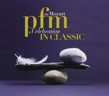 PFM in Classics. Da Mozart a Celebration - CD Audio di Premiata Forneria Marconi