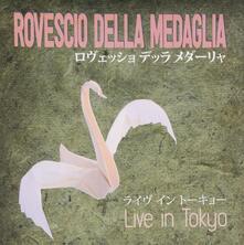 Live in Tokyo - CD Audio di Rovescio della Medaglia