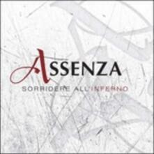 Sorridere all'inferno - CD Audio di Assenza