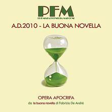 A.D. 2010. La buona novella - CD Audio di Premiata Forneria Marconi