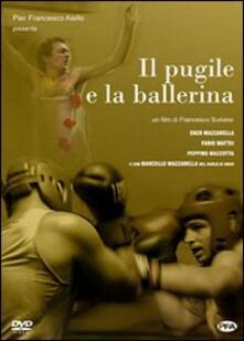Il pugile e la ballerina di Francesco Suriano - DVD