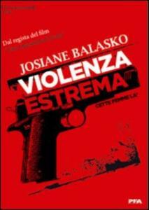 Violenza estrema di Guillaume Nicloux - DVD