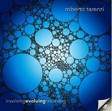 Involving Evolving Revolving - CD Audio di Roberto Tarenzi