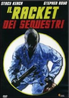 Il racket dei sequestri di Michael Apted - DVD