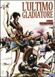 Cover Dvd DVD L'ultimo gladiatore
