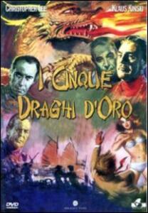 I cinque draghi d'oro di Jeremy Summers - DVD
