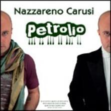 Petrolio - CD Audio di Nazareno Carusi
