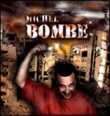 Bombe - CD Audio di Michel