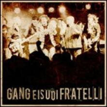 Gang e i suoi fratelli - CD Audio di Gang