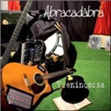 Abracadabra - CD Audio di Trenincorsa