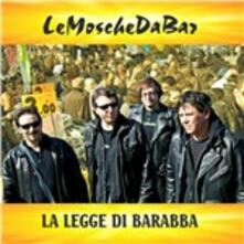 La legge di Barabba - CD Audio di Mosche da Bar