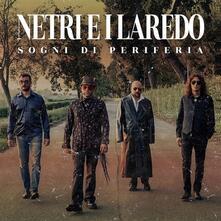 Sogni di periferia - CD Audio di Netri e i Laredo
