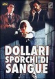 Cover Dvd DVD Dollari sporchi di sangue