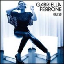 Ora so - CD Audio di Gabriella Ferrone