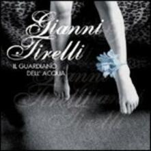 Il guardiano dell'acqua - CD Audio di Gianni Tirelli