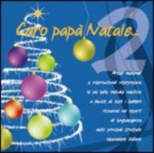 Caro Papà Natale...2 - CD Audio