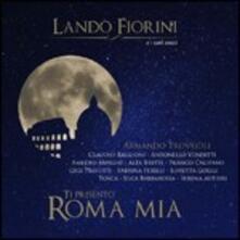 Ti presento Roma mia - CD Audio di Lando Fiorini