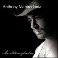 In solitario splendore - CD Audio di Anthony Manfredonia