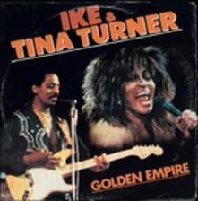 The Golden Empire - CD Audio di Tina Turner,Ike Turner