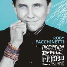 Inseguendo la mia musica. Live - Vinile LP di Roby Facchinetti