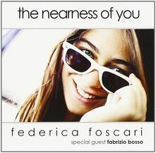 The Nearess of You (feat. Fabrizio Bosso) - CD Audio di Federica Foscari