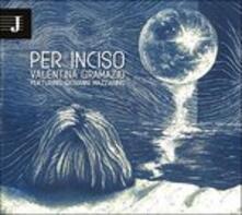 Per inciso - CD Audio di Valentina Gramazio