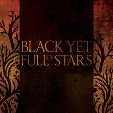 Black Yet Full of Stars - CD Audio di Black Yet Full of Stars
