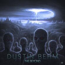 The Beyond - CD Audio di Dustin Behm