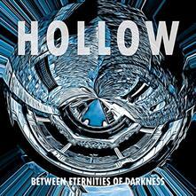 Between Eternities of Darkness - CD Audio di Hollow