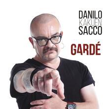 Danilo Kakuen Sacco. Gardé (Digifile + Poster) - CD Audio di Danilo Sacco