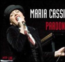 Pardon. Live - CD Audio di Maria Cassi