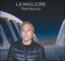 La migliore - CD Audio di Toni Malco