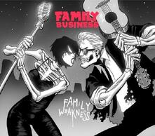Family Weakness - CD Audio di Family Business
