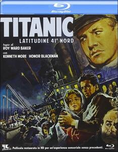 Titanic, latitudine 41 Nord di Roy Ward Baker - Blu-ray
