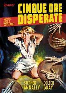 Cinque ore disperate di Jack L. Copeland - DVD