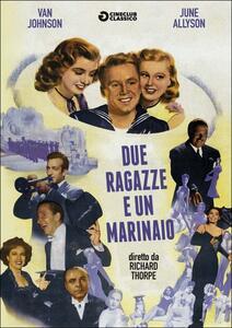 Due ragazze e un marinaio di Richard Thorpe - DVD